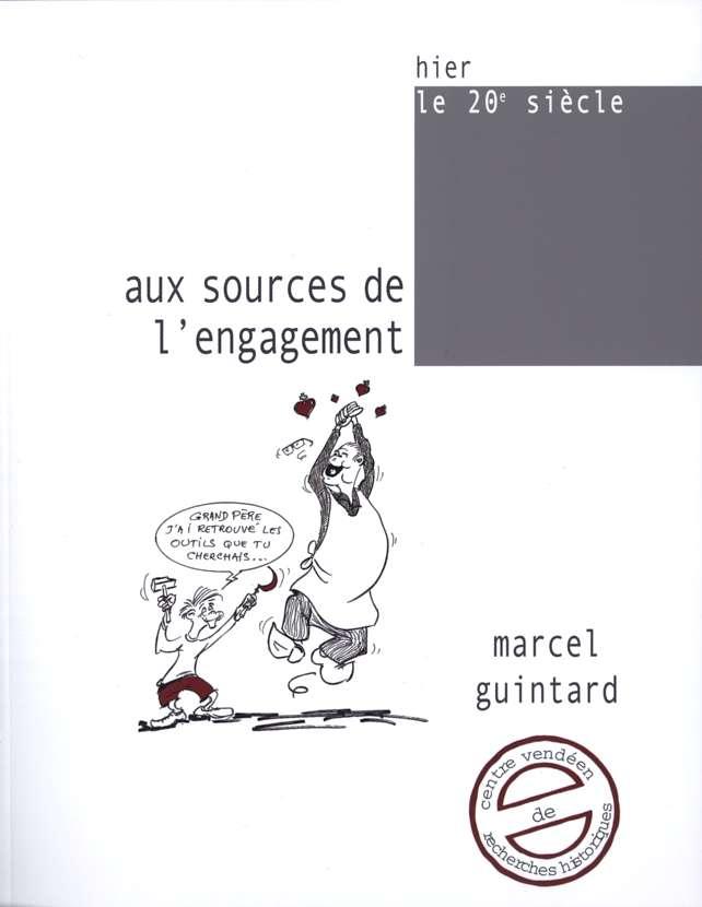 Aux sources de l'engagement. Itinéraire d'un communiste vendéen - Marcel Guintard